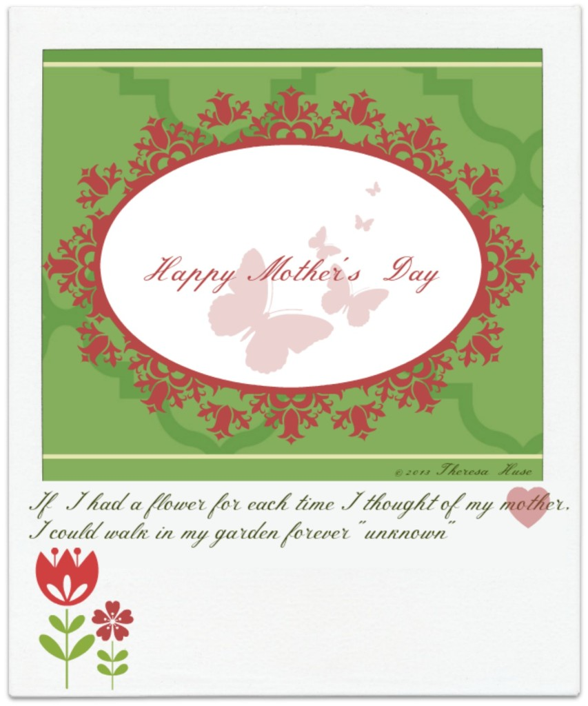 mother's day card printable,  snapshot 1440 © 2013 Theresa Huse