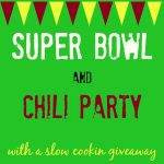 Game Day Recipes |Super Bowl and Chili Party 2014
