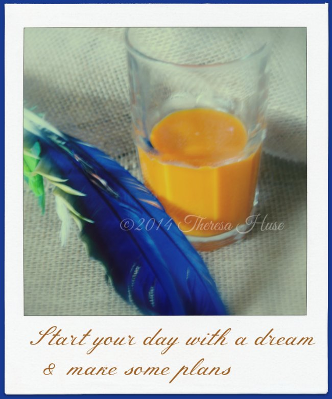 Start your day with a dream_Theresa Huse 2014