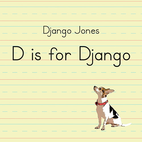 Introducing a New Children's Music CD Django D is for Django Jones