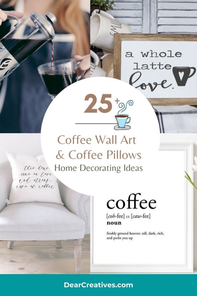 25+ Coffee Wall Art and Coffee Pillow home decorating ideas - DearCreatives.com