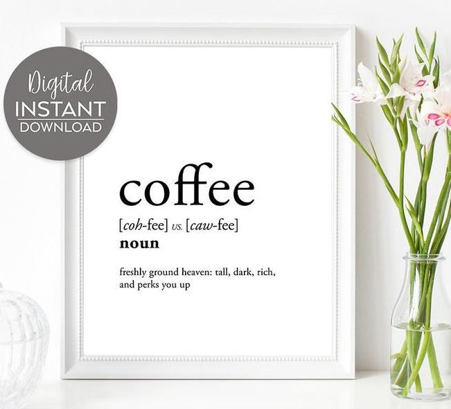 Coffee, freshly ground heaven, tall dark and perks you up - Coffee art print. Digital download