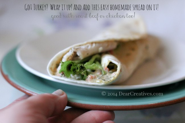Got Turkey? Chicken? Beef? Wrap It Up! Wrap Sandwich With An Easy Homemade Spread #Recipe