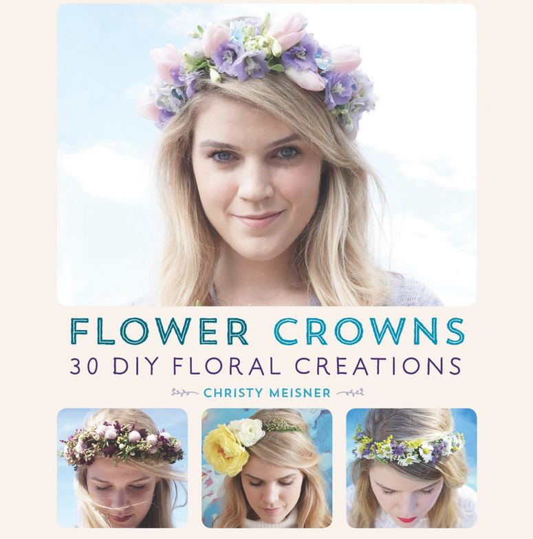 Craft Book Reviews: Flower Crowns 30 DIY Floral Creations