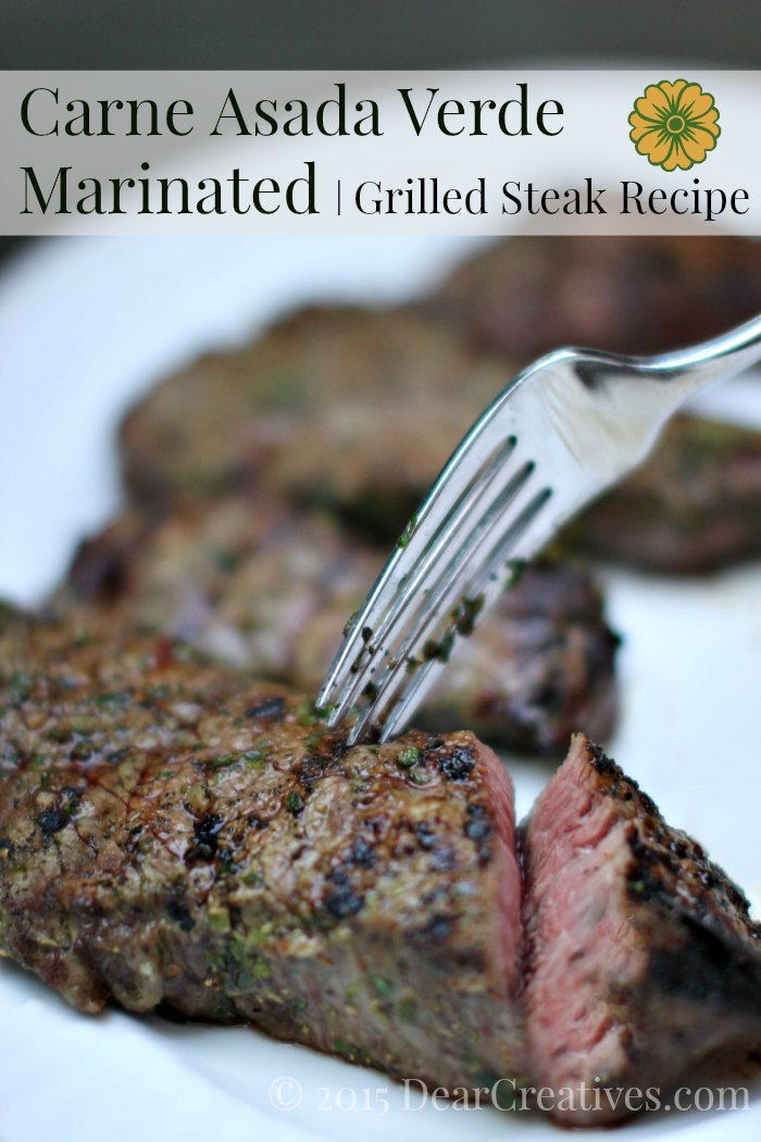 Grilled Steak Recipe – Marinated Steak Carne Asada Verde