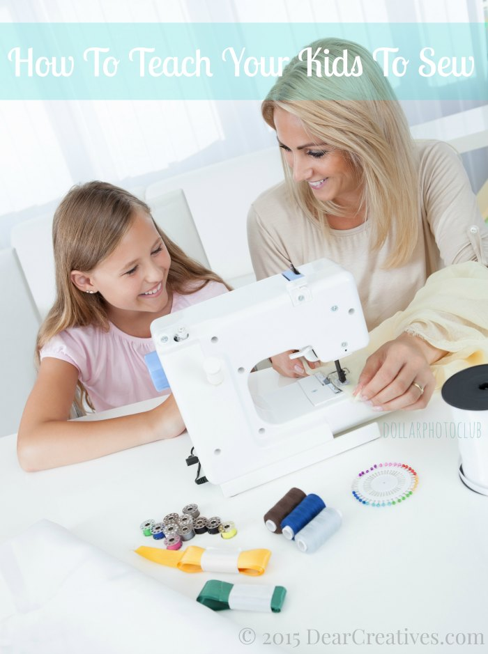 Teaching Kids To Sew: Creative Kids The Complete Guide To Sewing