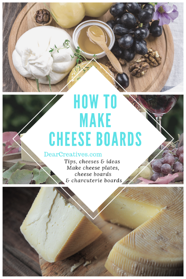 How to make cheese boards, cheese plates and charcuterie boards. Tips, cheese and ideas. DearCreatives.com #cheeseboards #cheeseplates #charcuterie #tips #howto