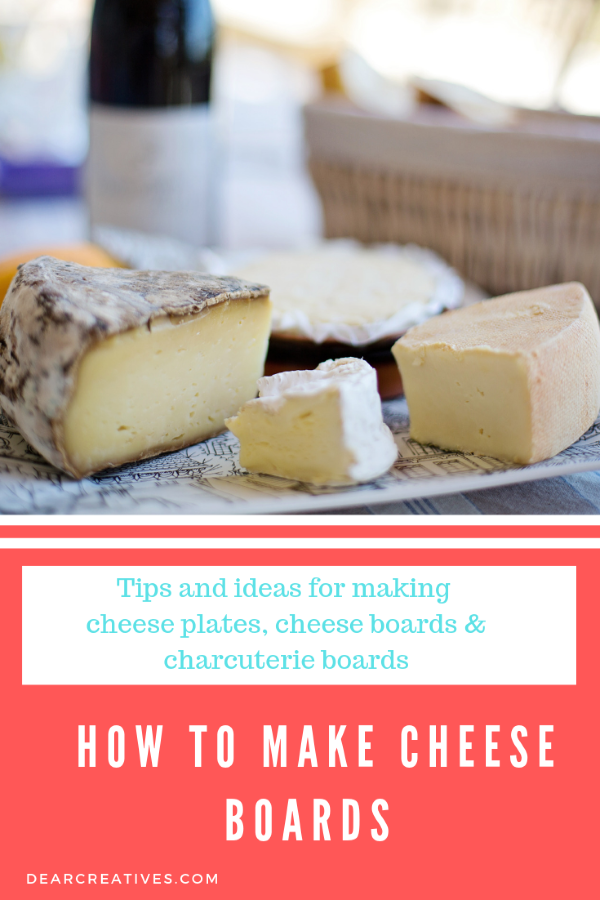 How to make cheese boards, cheese plates and charcuterie boards. Tips, cheese and ideas. DearCreatives.com #tips #howto #cheeseboards #cheeseplates #charcuterieboards