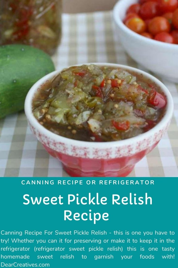 Canning Recipe - Or Refrigerator - Sweet Pickle Relish Recipe - This is one tasty homemade sweet relish to garnish your foods with! DearCreatives.com #canning #refrigerator #sweetpicklerelish #sweetpicklerelishrecipe #canningrecipeforsweetpicklerelish #sweetpicklerelish #homemadesweetpicklerelish