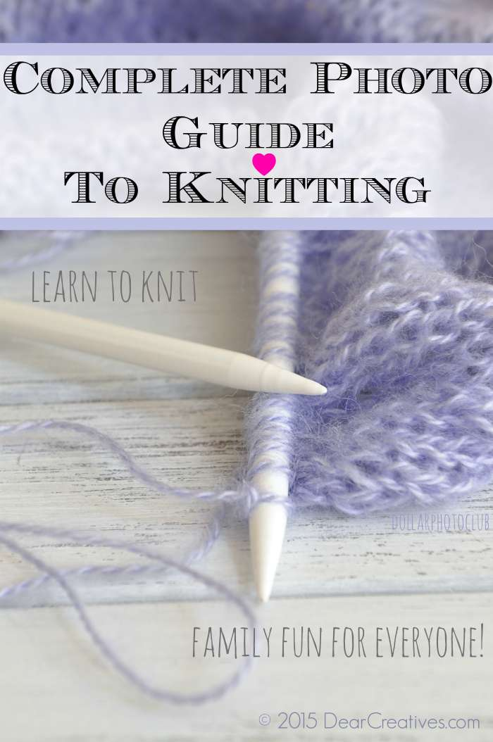 Do You Want to Learn to Knit? The Complete Guide to Knitting for Any Age!