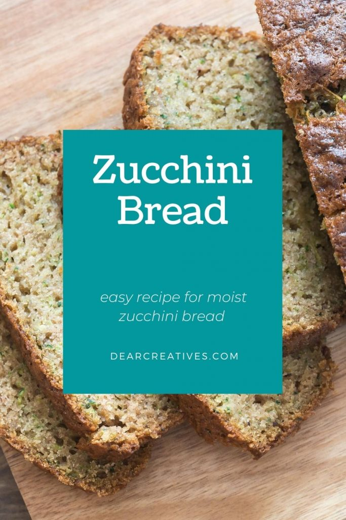 Zucchini Bread Recipe - This is an easy recipe for zucchini bread. It turns out moist and delicious! DearCreatives.com #zucchinibreadrecipe #zucchinibread #quickbreadrecipes #easyzucchinibread