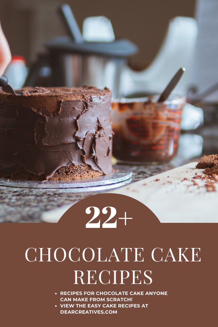 22 Chocolate Cake Recipes For Any Chocolate Lover!