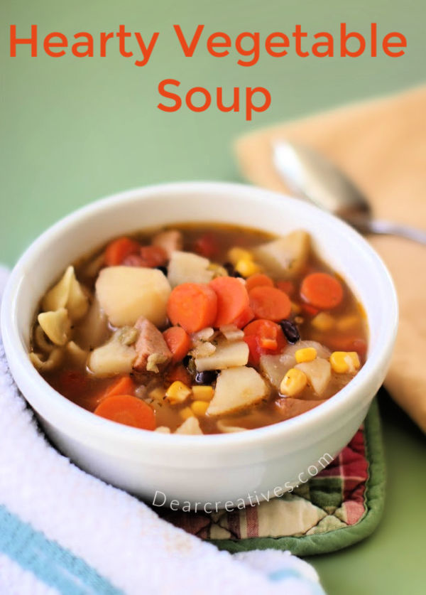Hearty Vegetable Soup - an easy soup recipe- make soup from scratch. Flavorful, plus ready in 1 hour! Soup for Dinner. DearCreatives.com