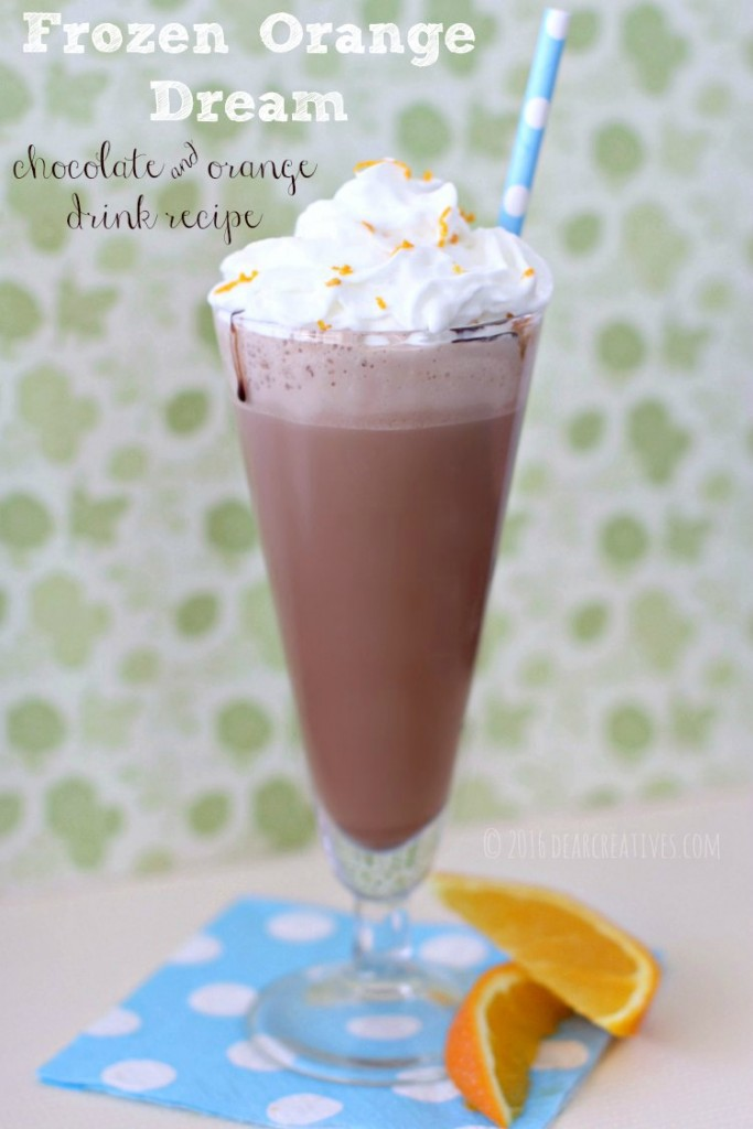 Drink Recipe Chocolate Orange Dream A Milkshake like drink that makes a yummy dessert. This is an easy drink recipe
