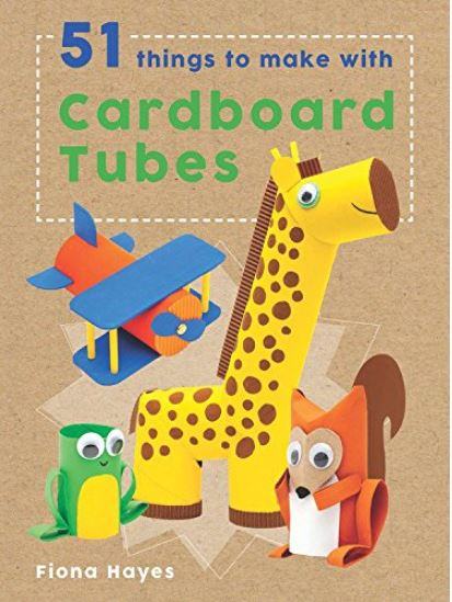 Kids book review 51 Things To Make With Cardboard Tubes