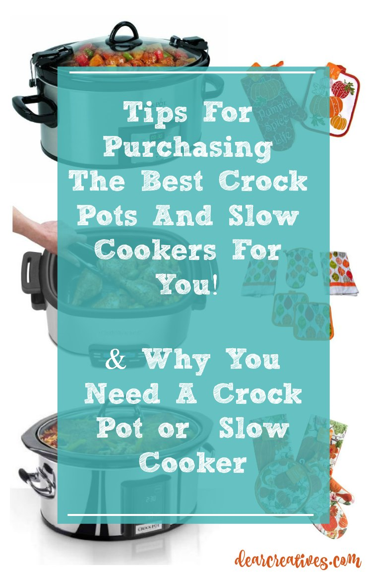 Reasons You Need A Crock Pot Or Slow Cooker! Plus Tips For Selecting The Best One!