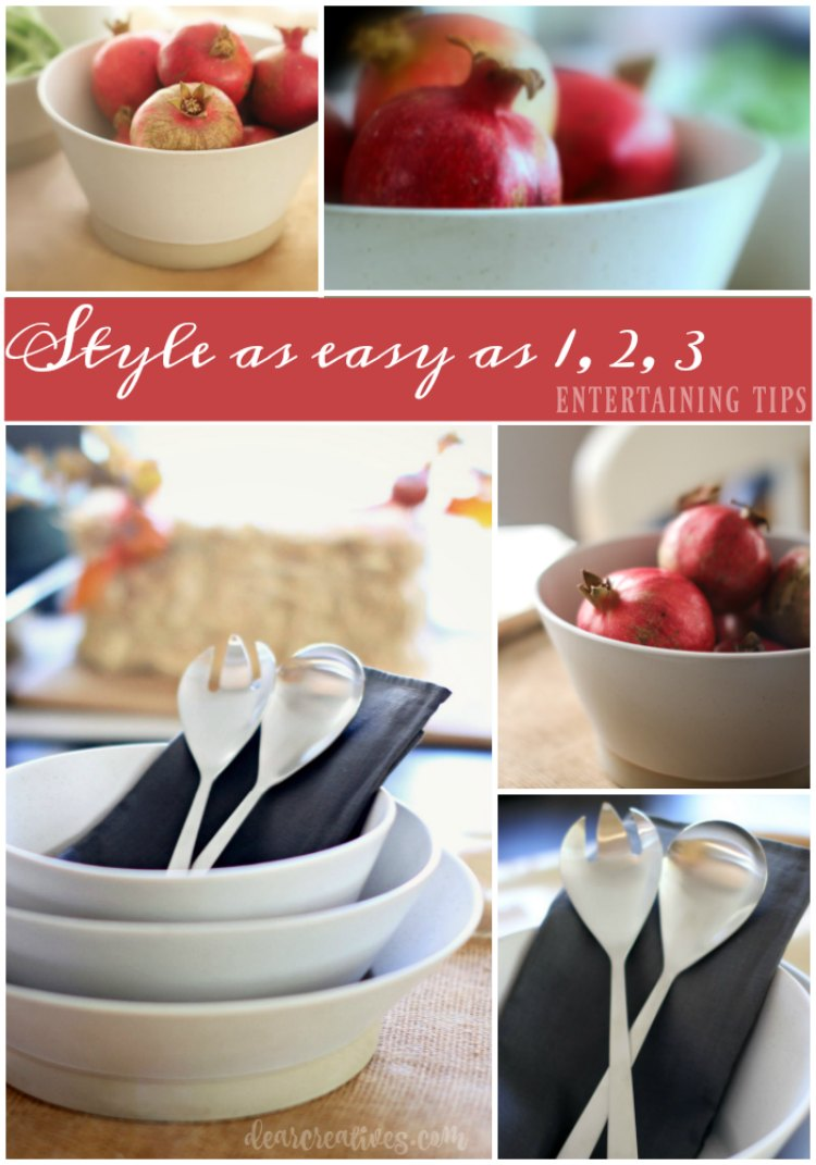 Easy Tips For Entertaining In Style | Style As Easy As 1, 2, 3