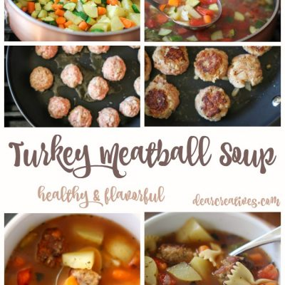 Turkey Meatball Soup - This is an easy recipe with turkey meatballs fresh vegetables and pasta noodles. Hearty, healthy. This is so flavorful and yet easy to make! DearCreatives.com s,