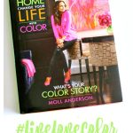 Color Inspiration #livelovecolor Change Your Home Change Your Life With Color What's Your Color Story By Moll Anderson books worth reading about color theory and how color can change your life
