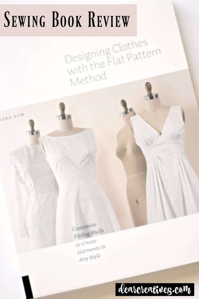 Sewing Book Review- Designing Clothes with the Flat Pattern Method - DearCreatives.com Find out about Designing Clothes with the Flat Pattern Method, a helpful book for learning sewing skills, such as altering and master pattern making