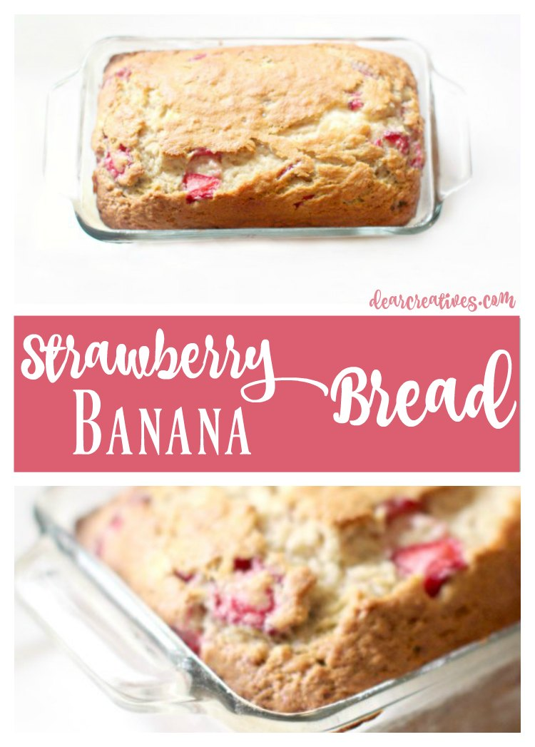 Fresh Homemade Strawberry Banana Bread Recipe