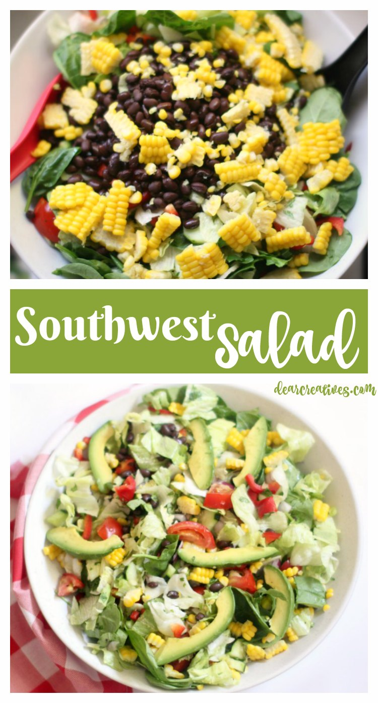 Southwest Salad Recipe with black beans, fresh corn, avocados and more grab the recipe at DearCreatives.com This recipe is easy and delicious with dressing multiple dressing options.