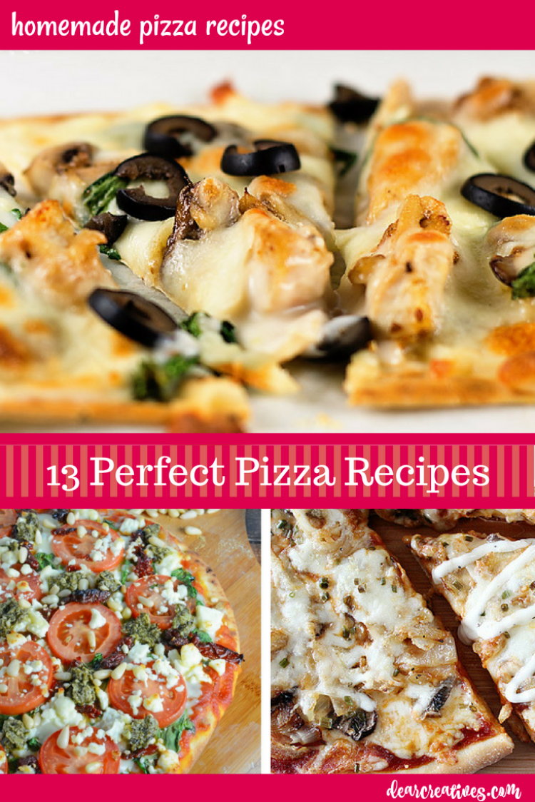 13 Perfect Pizza Recipes These are some of the best homemade pizzas. Easy to make, bake and everyone will enjoy the perfect slice of pizza. See all the recipes at DearCreatives.com