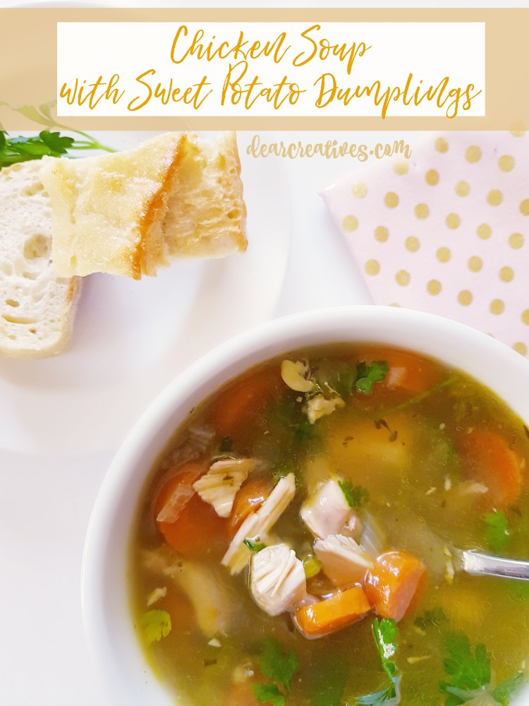 Chicken Soup with Sweet Potato Dumplings You'll love this homemade soup recipe for dinner. Enjoy anytime. #chickensouprecipes #chickensoup #chickensoupwithdumplings #sweetpotatodumplings DearCreatives.com.jpg