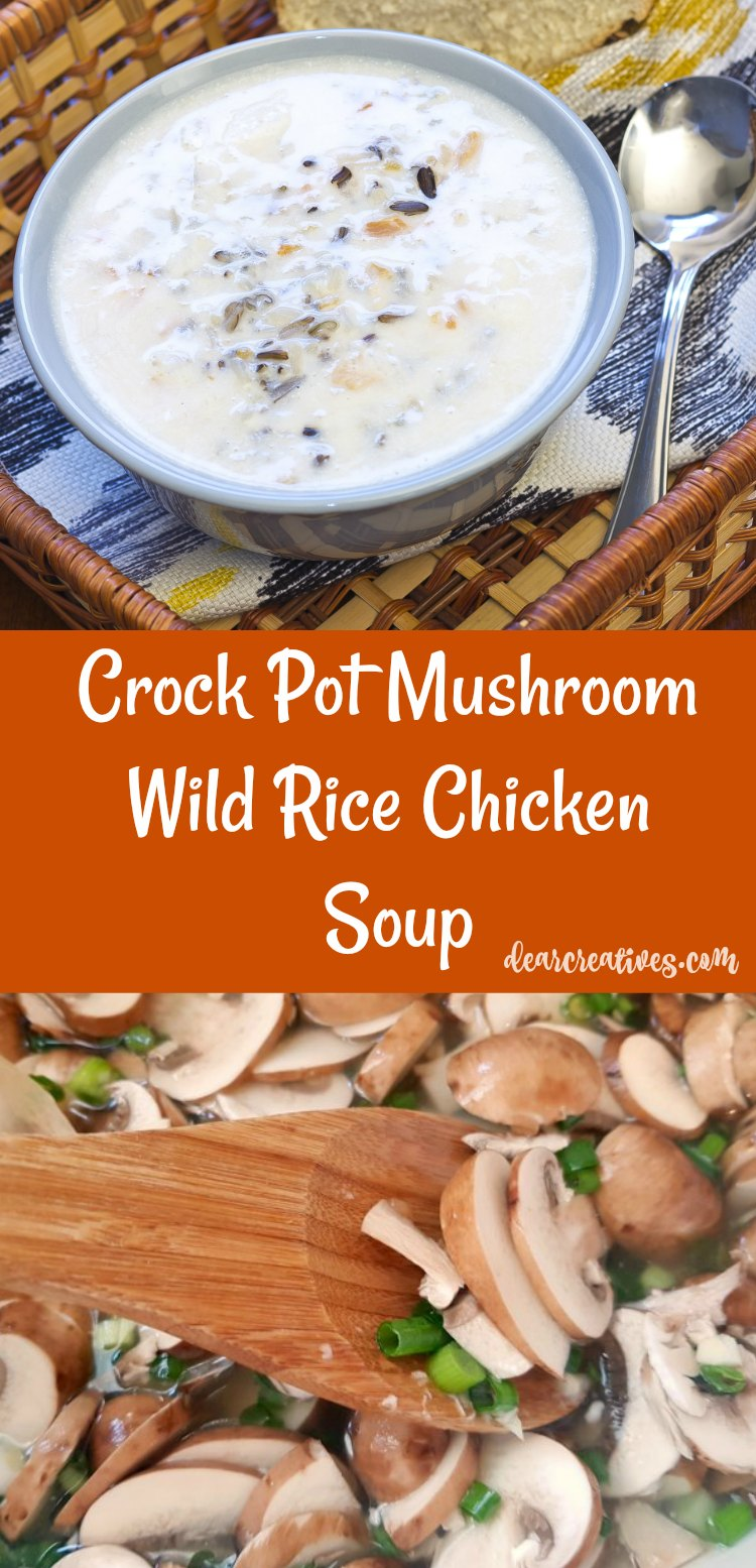 Crock Pot Mushroom Wild Rice Chicken Soup- easy crockpot recipes, #crockpotsouprecipes #crockpotsoup #mushroomsoup DearCreatives.com