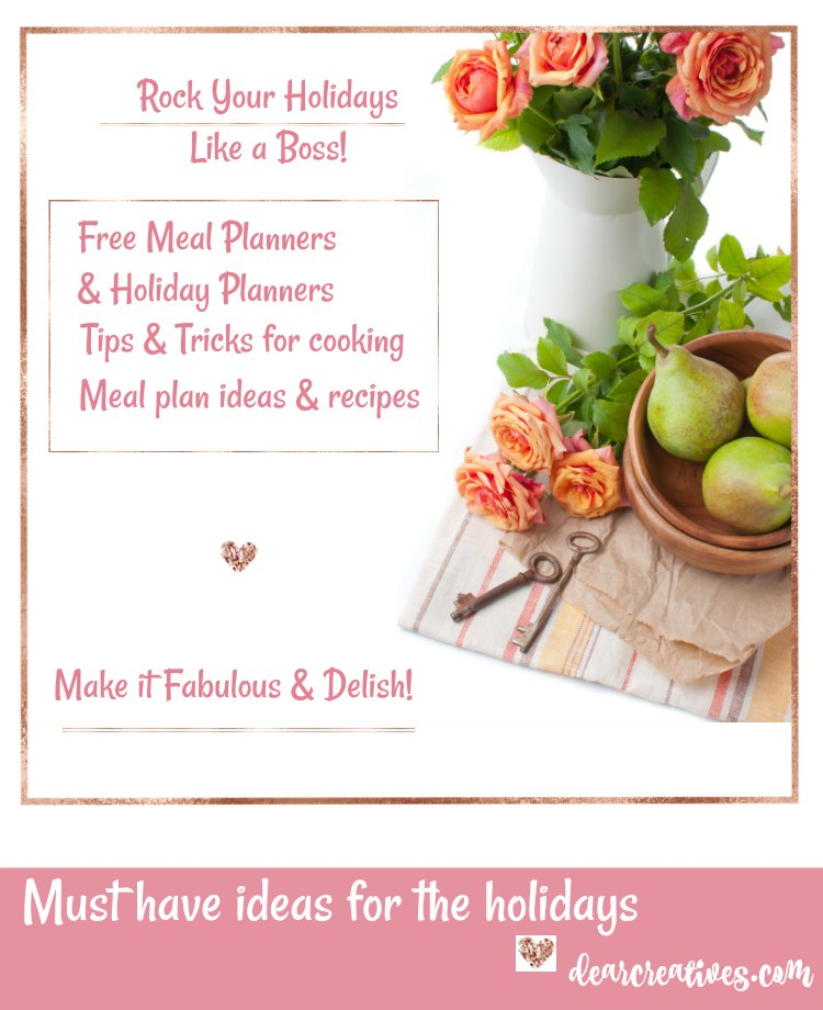 Holiday Tips to make things easier when cooking, meal planning, and creating your holiday dinners. From free holiday planners to meal plan recipes and ideas. Grab these fabulous ideas, and more at DearCreatives.com