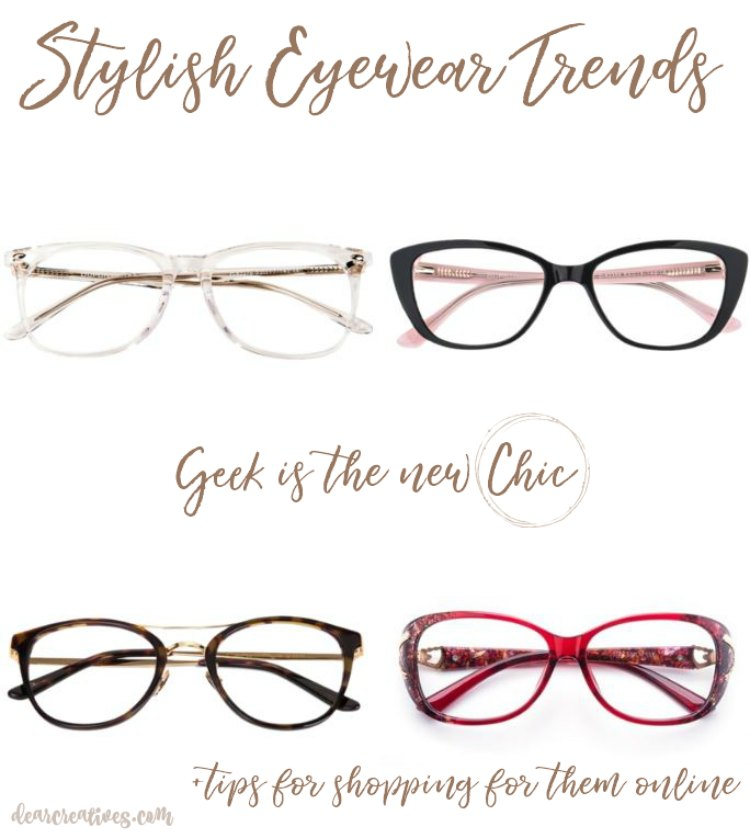 Stylish Eyeglasses that are affordable. Tips for shopping for your eyewear online. Geek is the new chic stylish eyewear trends. DearCreatives.com