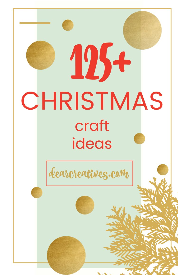 Christmas Craft Ideas 125+ crafts for the holidays. So many ideas you'll love to try! We are always adding to our seasonal and Christmas crafts to make. Be sure to pop by and pin it to make some. DearCreatives.com #christmascraftideas #christmas #crafts #ideasfortheholidays #ideasforchristmas