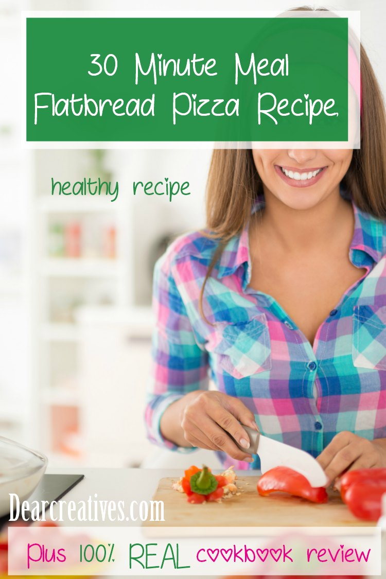 30 minute flatbread recipe with Pesto, Mozzarella, Tomato, and Arugula, Plus the 100 Real Cookbook review covering healthy recipes. Grab this must have easy recipe and see more at DearCreatives.com #healthyrecipes #30minutemeals #cookbooks #flatbreadrecipe