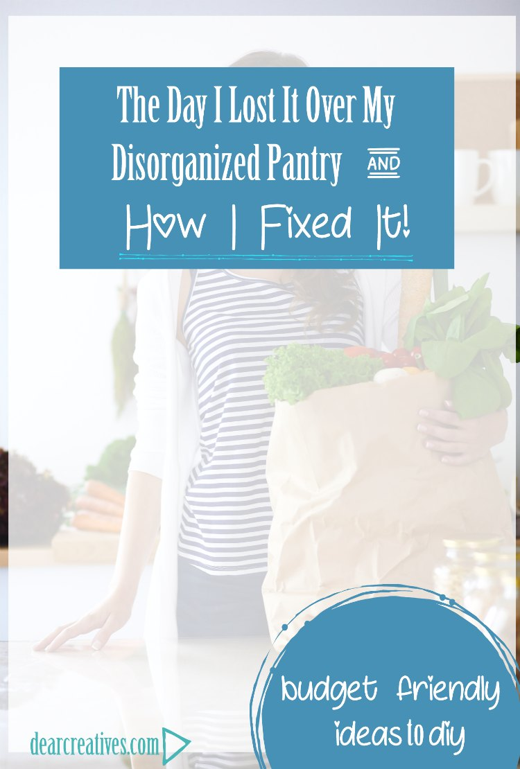 The Day I Lost It Over My Disorganized Pantry and How I Fixed It!