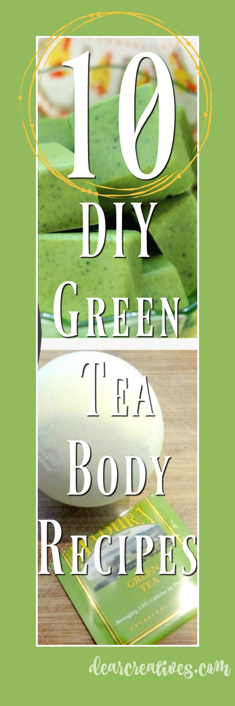 green-tea-body-recipes-diy-facials-soap-beauty-#greenbeauty #greenteabeautyrecipes #diybeautyrecipes DearCreatives.com