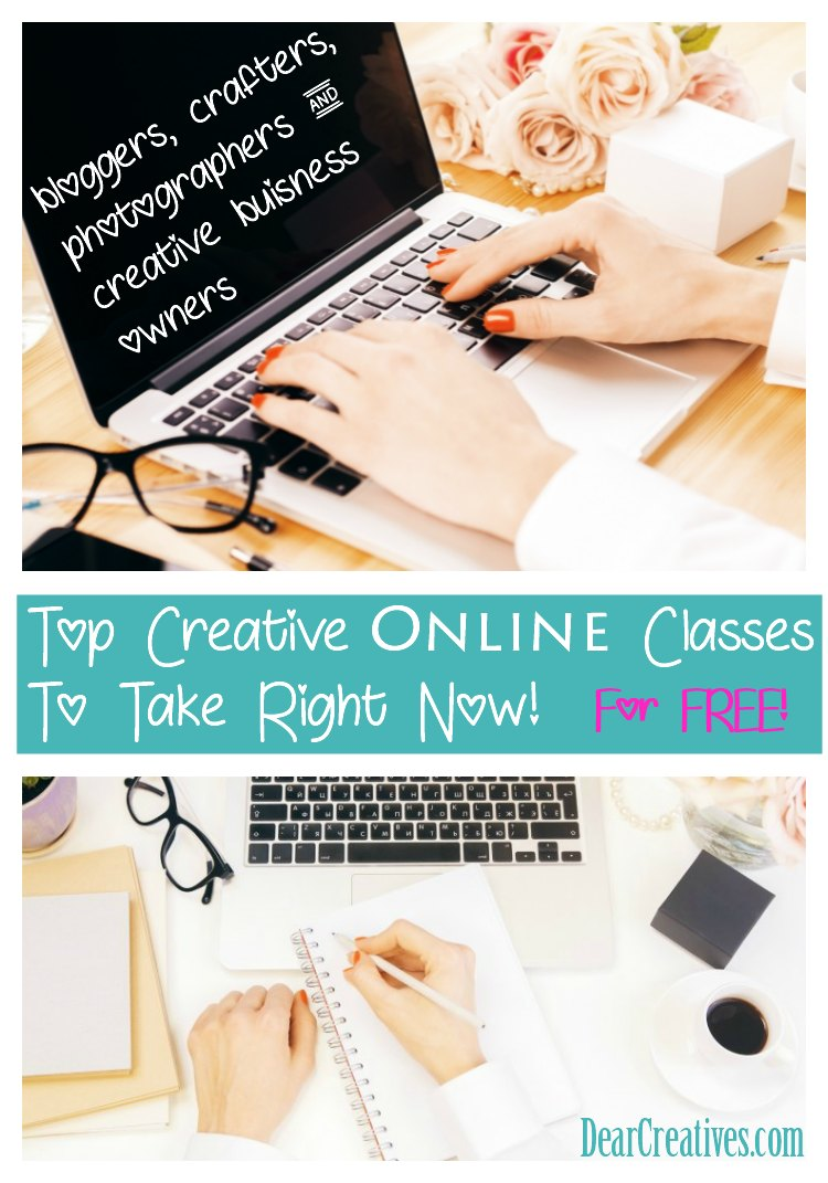 Top Creative online Classes to take for free right now! Perfect for bloggers, crafters, photographers, and creative small business owners. #crafters #bloggers #photographers #onlineclasses #workshops #creatovesmallbuisnessDearCreatives.com