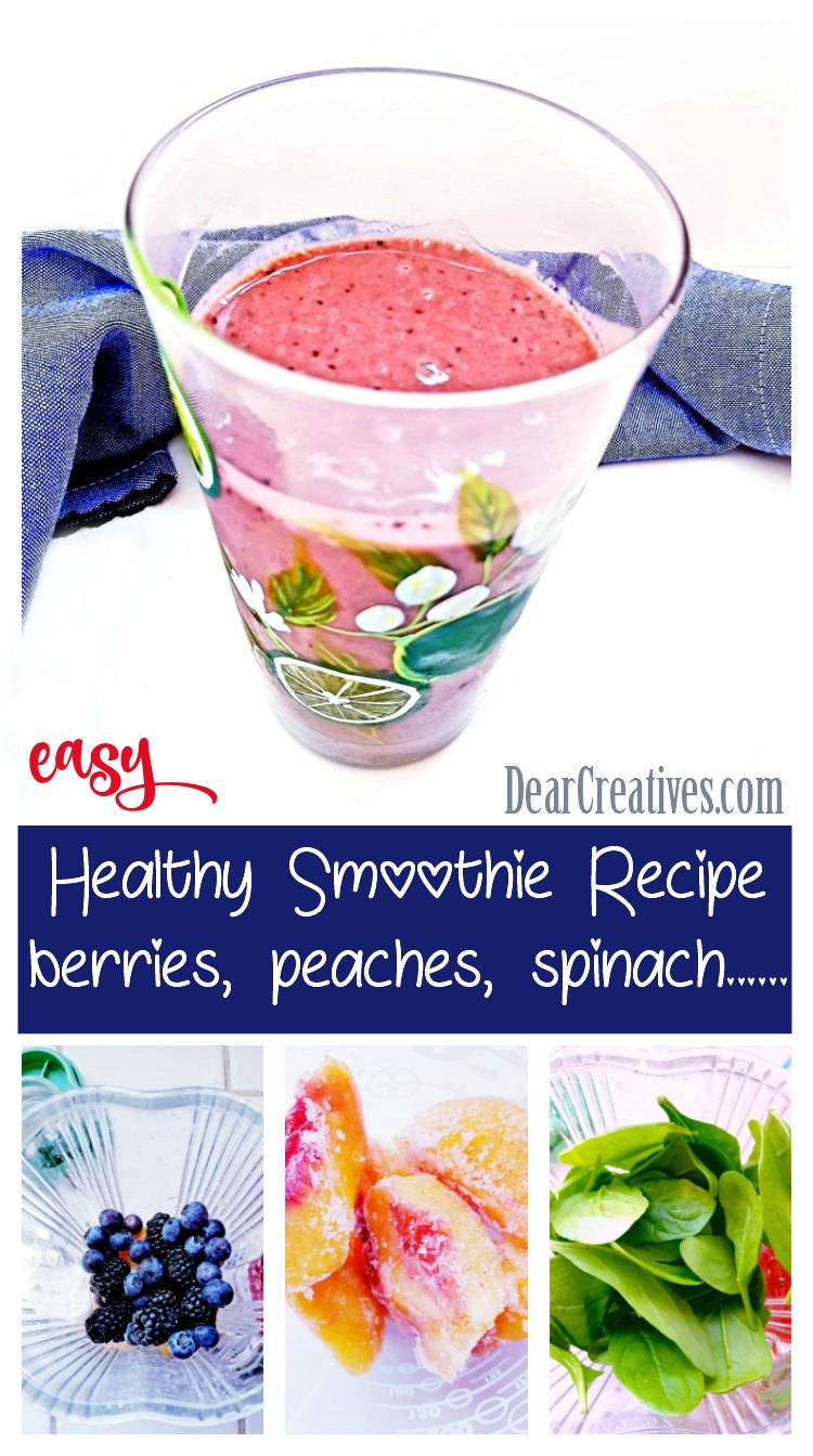 healthy smoothie recipe with berries, peaches, spinach ....Grab this easy smoothie recipe. #berrysmoothie #healthysmoothierecipes #easysmoothierecipes #smoothies DearCreatives.com