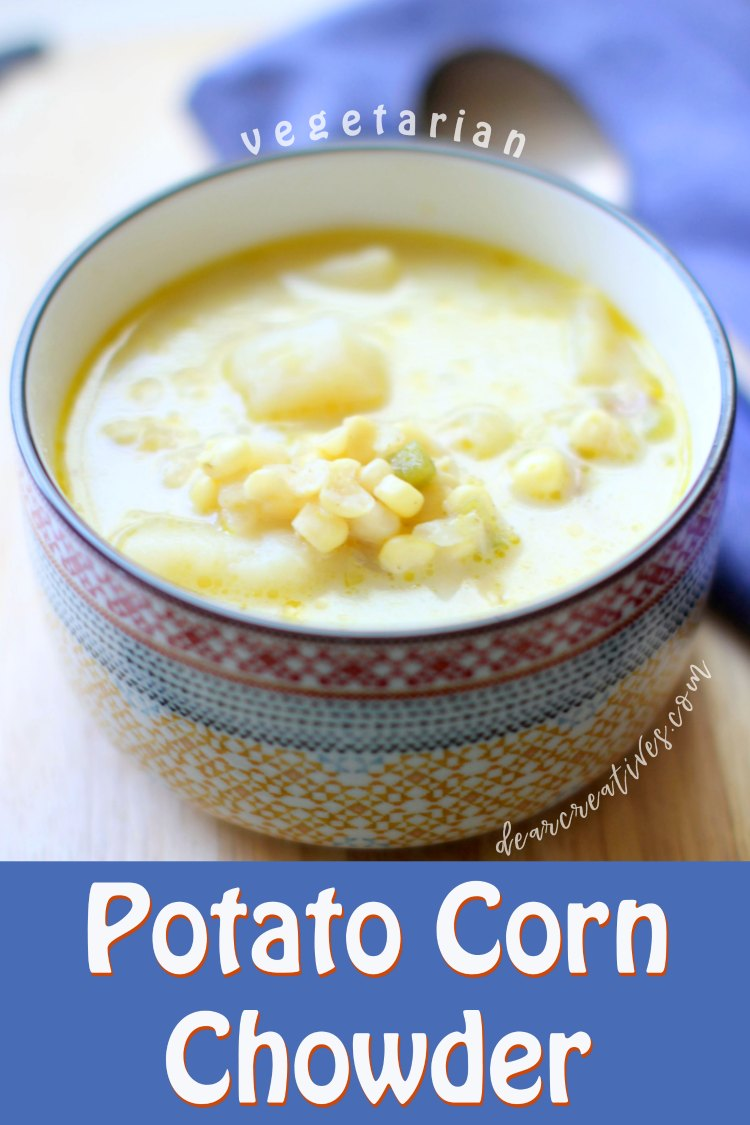 Are you looking for an easy soup recipe Try this Potato Corn Chowder. See how to make it in the instant pot, stove top or crock-pot. DearCreatives.com #souprecipe #soup #potatocornchowder #vegetarian #homemade #instantpot #crockpot #stovetop #easy #comfortfood #healthy