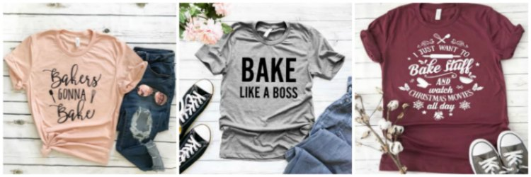 Cute baking tee shirts to wear while baking