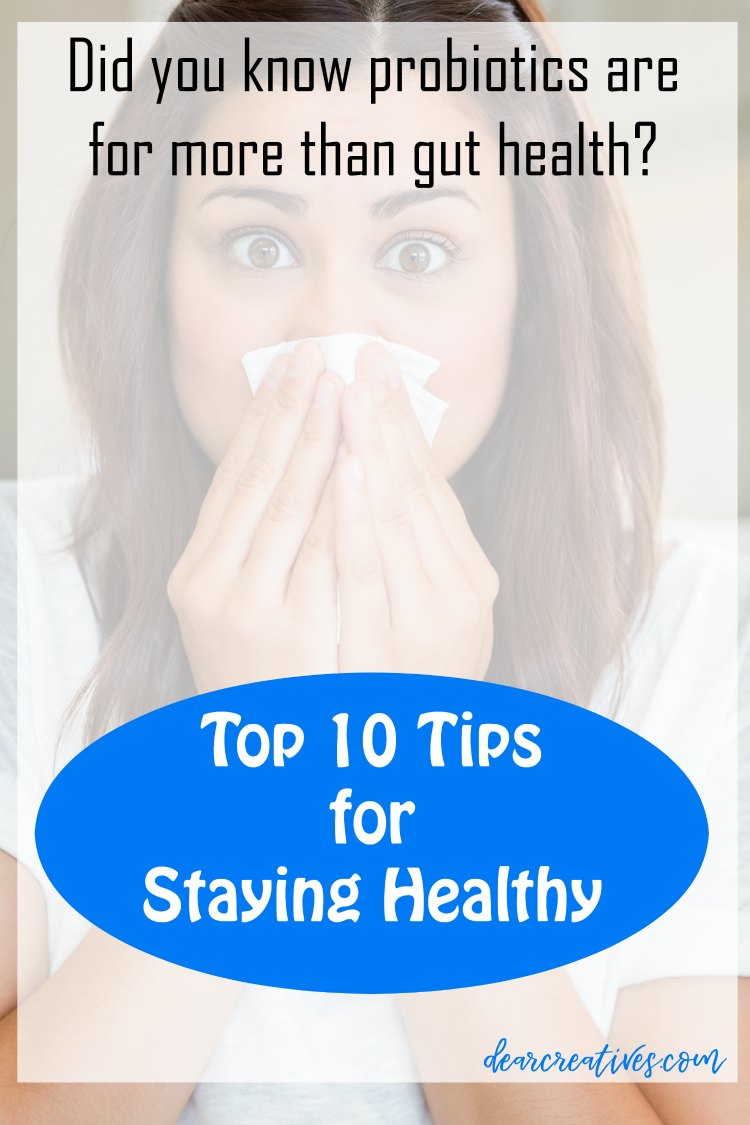 Top 10 Tips For Staying Healthy!