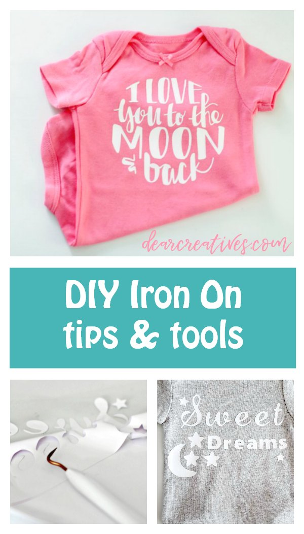 DIY iron on tips and tools for creating your own iron on and how to secure your iron on to tee shirts and onsies DearCreatives.com