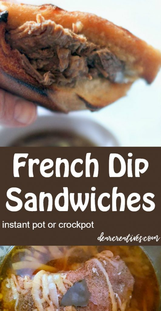 French Dip Sandwiches this is an easy recipe you can cook in the instant pot or crockpot . You need to try this recipe! DearCreatives.com #Frenchdipsandwiches #instantpot #crockpot