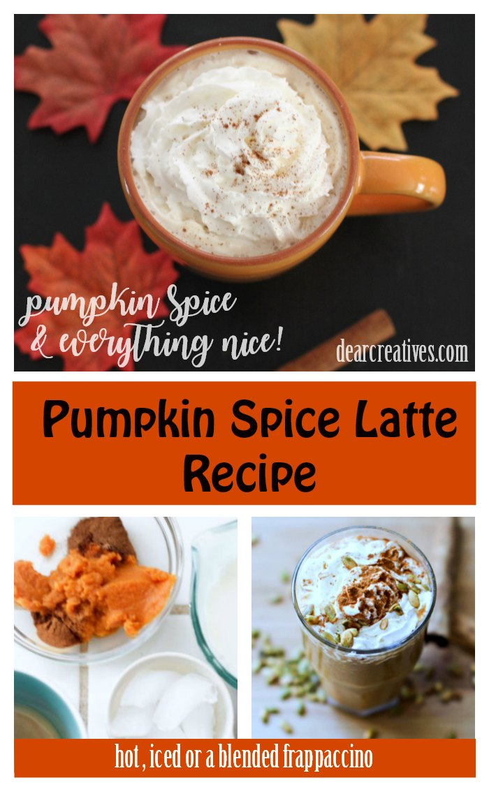 How to make pumpkin spice lattes at home. Hot, iced and blended. Grab this easy recipe at DearCreatives.com #pumpkinspicelatte #pumpkinlatte #recipe #fall #autumn #drinks #hot #iced #blended #frappaccino