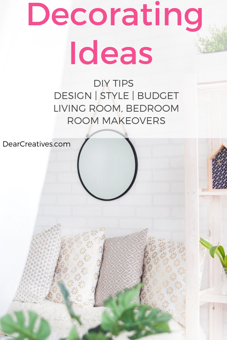 Decorating ideas and decorating tips for finding your style and updating rooms with makeovers. Grab these awesome tips, and ideas at DearCreatives.com #decoratingtips #decoratingideas #homedecor #tips #design #roommakeovers #homedecorideas #dearcreatives