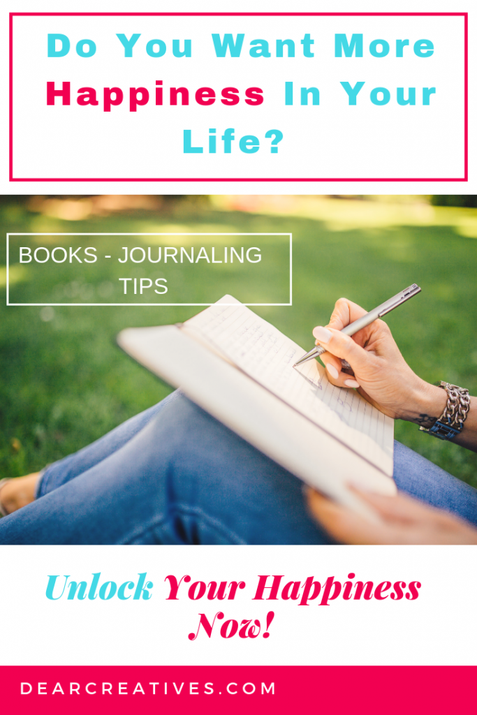 Do You Want More Happiness In Your Life_ Unlock Your Happiness Now! #happy #happiness #books #journals #journaling #tips #newyears #focus #goals #lifehacks #dearcreatives