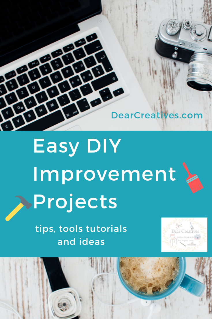 Easy DIY Improvment Projects - DIY Home - How to, tutorials, tips and ideas to create the home you will love! Hundreds of ideas and diys to pick from. DearCreatives.com #diyhome #easydiyprojects #improvmentprojects #home #easydiyimprovementprojects #diy