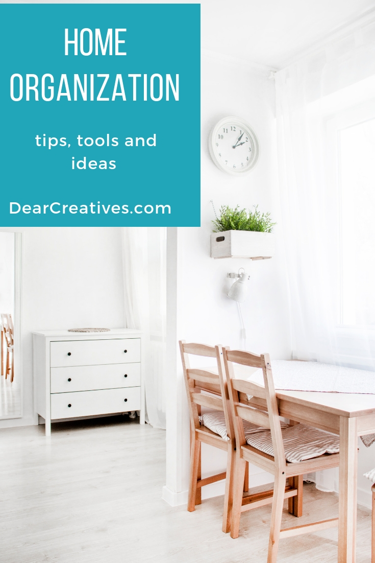 Home Organization - Tips, tools and ideas for organizing every room of your home. DearCreatives.com #homeorganization