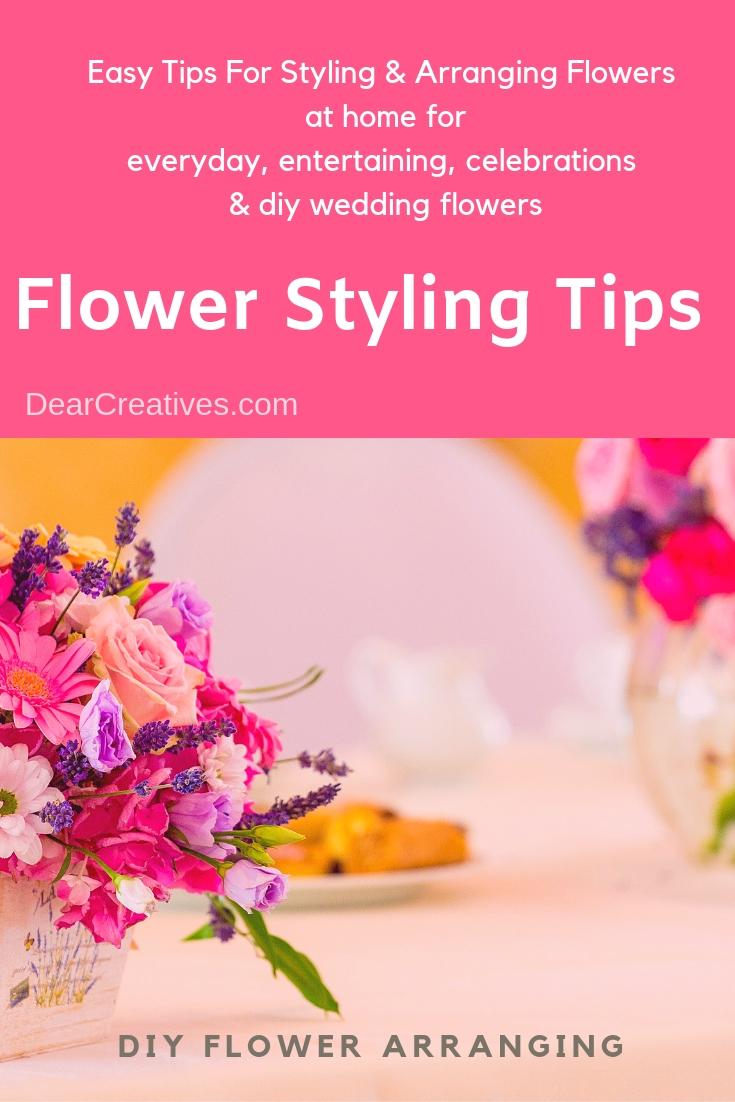 Style Flowers - Flower arranging tips at home for everyday, entertaining, celebrations and diy wedding flowers. So many must have tips you never knew! #styleflowers #flowerarranging #tips #flowers #dearcreatives