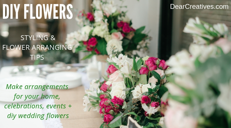 Style Flowers -diy flowers - Make flower arrangements at home. Tips, flower arranging resources and how to style flowers . DearCreatives.com #styleflowers #flowerarranging #diyflowers #athome #wedding #shoers #events #flowers #tips #howto