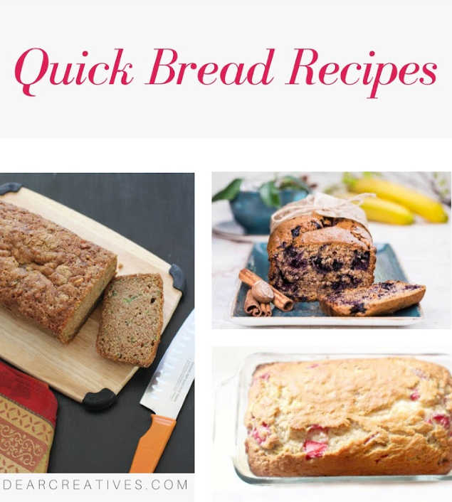 Quick Bread Recipes - sweet bread recipes and savory bread recipes are always being added to this resource. DearCreatives.com #quickbreadrecipes #noyeastbreads #dearcreatives